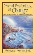 Sacred Psychology of Change: Life as a Voyage of Transformation (Sacred Psychology)