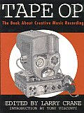 Tape Op The Book about Creative Music Recording