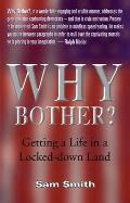 Why Bother?: Getting a Life in a Locked-Down Land
