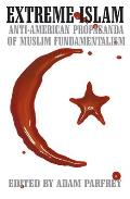 Extreme Islam: Anti American Propaganda of Muslim Fundamentalism