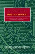 War Is a Racket: The Anti-War Classic by America's Most Decorated General Cover