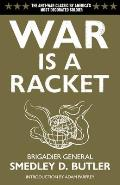 War Is a Racket : Anti-war Classic By America's Most Decorated General (03 Edition)