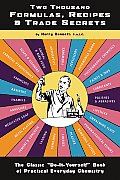Two Thousand Formulas Recipes & Trade Secrets The Classic Do It Yourself Book of Practical Everyday Chemistry