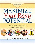Maximize Your Body Potential Lifetime Skills for Successful Weight Management With 27 Worksheets
