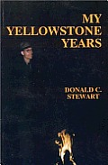 My Yellowstone Years The Life Of A Par