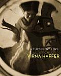A Turbulent Lens: The Photographic Art of Virna Haffer