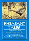 Pheasant Tales: Original Stories about America's Favorite Game Bird