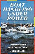 Boat Handling Under Power A Motorboat &