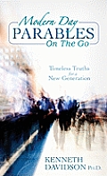 Modern Day Parables on the Go: Timeless Truths for a New Generation