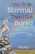 I Used to Be Normal Then I Got Bored: Trusting There's More
