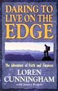 Daring to Live on the Edge The Adventure of Faith & Finances