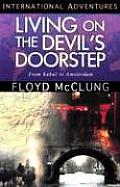 Living on the Devil's Doorstep (International Adventure)