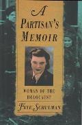 Partisan S Memoir Woman of Holocaust