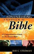 Adventuring Through The Bible A Comprehe