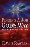 Finding a Job God's Way: Moving into the HOV Lane of Your Career