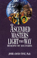 The Ascended Masters Light the Way: Beacons of Ascension