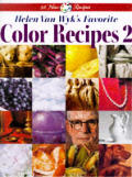 Helen Van Wyk's Favorite Color Recipes 2