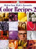 Helen Van Wyks Favorite Color Recipes 2