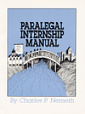 Paralegal Internship Manual: A Student Guide to Career Success