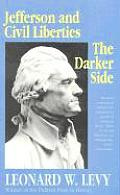 Jefferson and Civil Liberties: The Darker Side