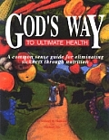 Gods Way To Ultimate Health