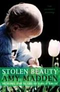 Stolen Beauty: Healing the Scars of Child Abuse: One Woman's Journey