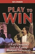 Play to Win: A World Champion's Guide to Winning Blackjack Tournaments