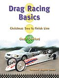 Drag Racing Basics Christmas Tree to Finish Line Has Something for All Drag Racing Enthusiasts