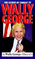 Wally George: The Father of Combat TV