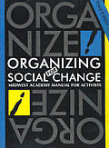 Organizing for Social Change: A Manual for Activist in the 1990's