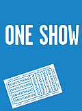 One Show: Advertising's Best Print, Design, Radio, TV #32: One Show, Volume 32: To Steal Is Genius