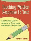 Teaching Written Response to Text: Constructing Quality Answers to Open-Ended Comprehension Questions