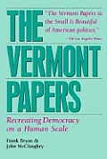 Vermont Papers: Recreating Democracy on a Human Scale