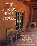 The Straw Bale House (Real Goods Independent Living Book) Cover