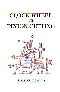 Clock Wheel & Pinion Cutting