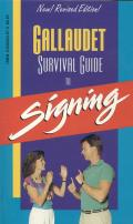 Gallaudet Survival Guide To Signing, Revised and Updated (90 Edition)