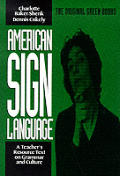 American Sign Language: A Teacher's Resorce Text on Grammar and Culture (Green Book Series) Cover