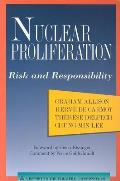 Nuclear Proliferation: Risk and Responsibility