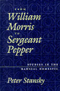 From William Morris to Sergeant Pepper: Studies in the Radical Domestic