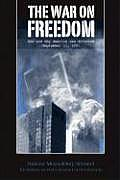 War on Freedom How & Why America Was Attacked September 11th 2001