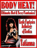BODY HEAT! Ultimate Hot & Sexy Erotic Fantasies! Illustrated Erotica - Fiction Anthology of Short Stories