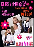 BRITNEY & HER FRIENDS! Illustrated Erotica - Diary Tales & Erotic Confessions of Good Girls Gone Wild!