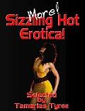 More Sizzling Hot Erotica! - Anthology of Erotic Short Stories