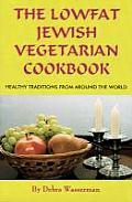 Lowfat Jewish Vegetarian Cookbook Healthy Traditions from Around the World