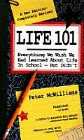 Life 101: Everything We Wish We Had Learned about Life in School--But Didn't (Life 101 Series) Cover