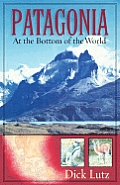 Patagonia At The Bottom Of The World