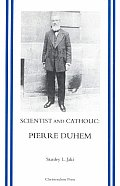 Scientist & Catholic: Pierre Duhem