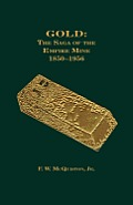Gold: The Saga of the Empire Mine...