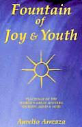 Fountain of Joy and Youth: Teachings of the World's Great Masters on Body, Mind and Soul