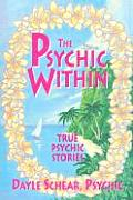 The Psychic Within: True Psychic Stories